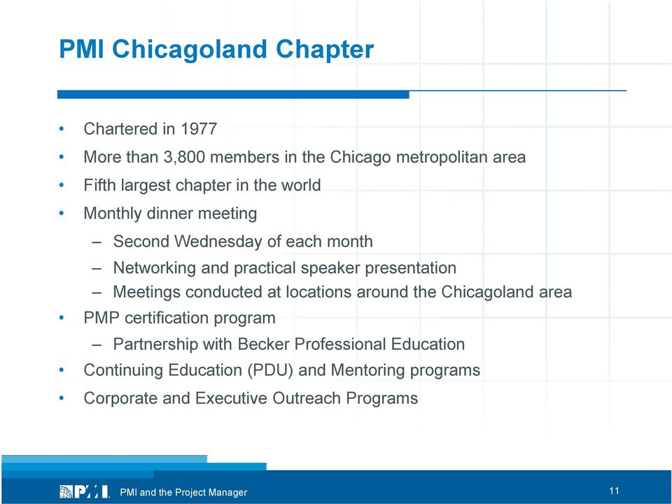 presentation Meetings conducted at locations around the Chicagoland area PMP certification program Partnership with