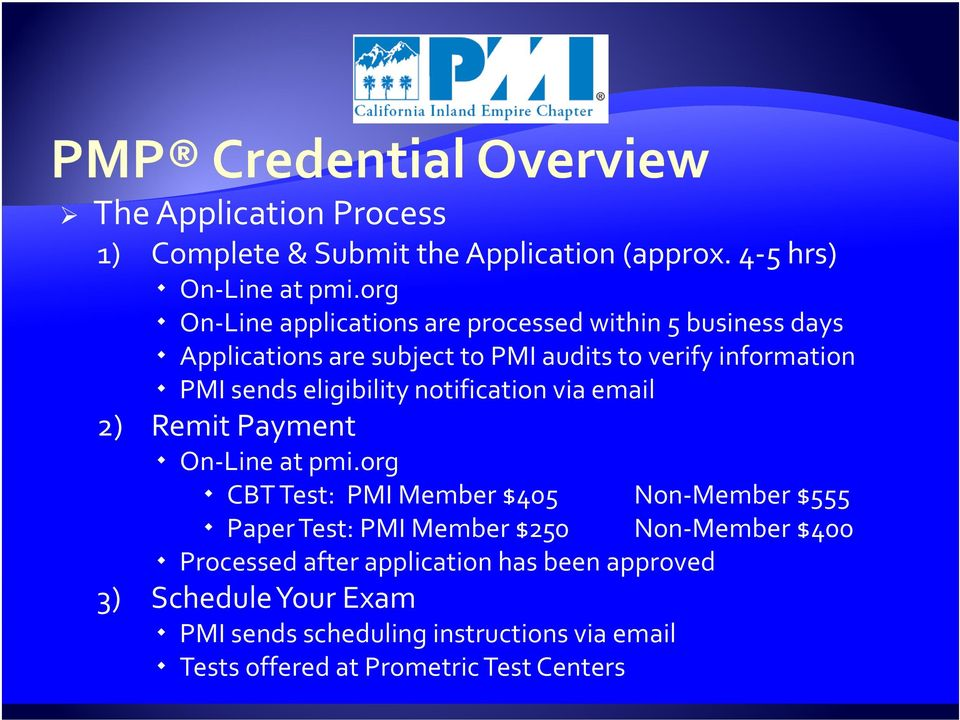 eligibility notification via email 2) Remit Payment On-Line at pmi.
