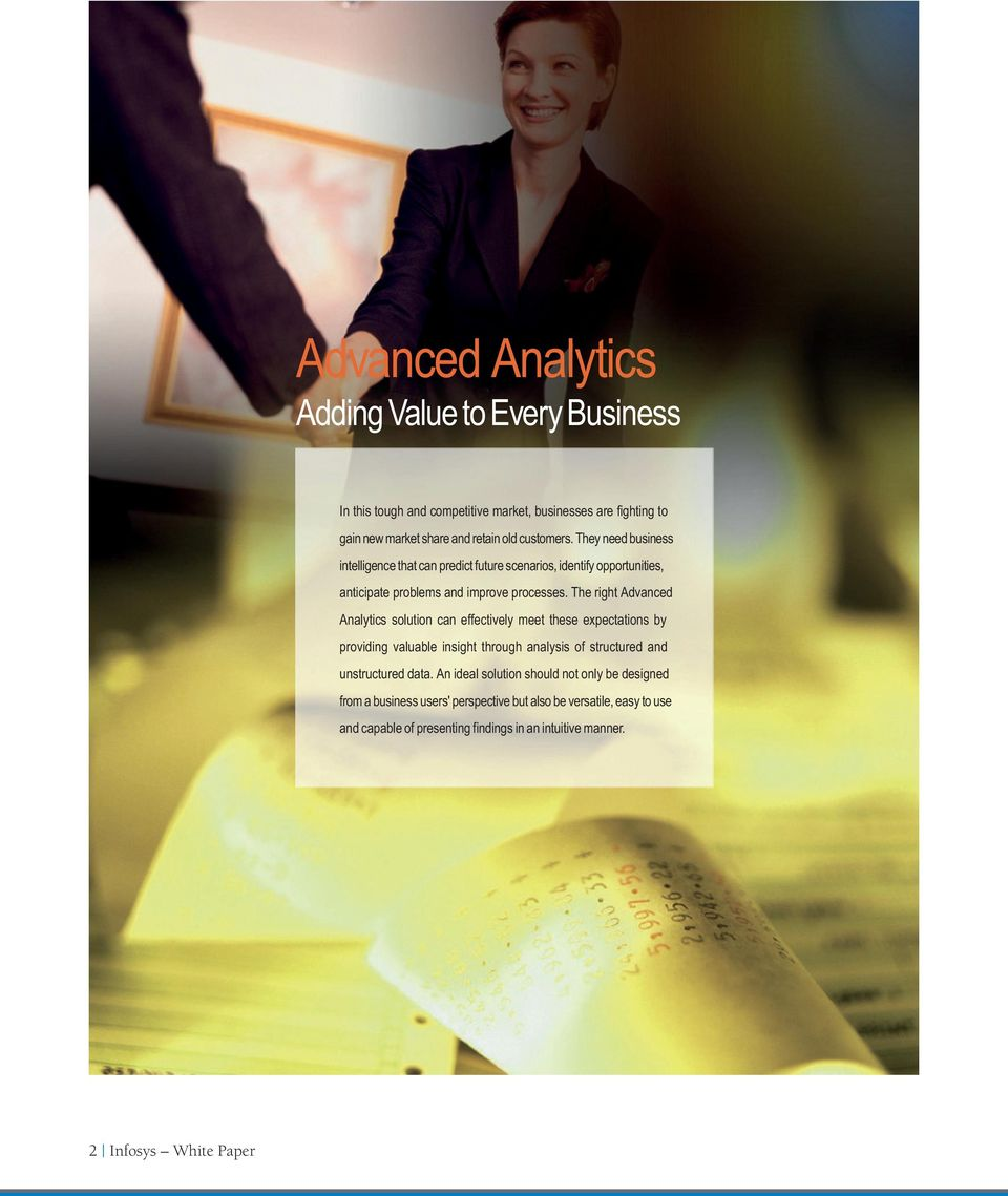 The right Advanced Analytics solution can effectively meet these expectations by providing valuable insight through analysis of structured and unstructured data.