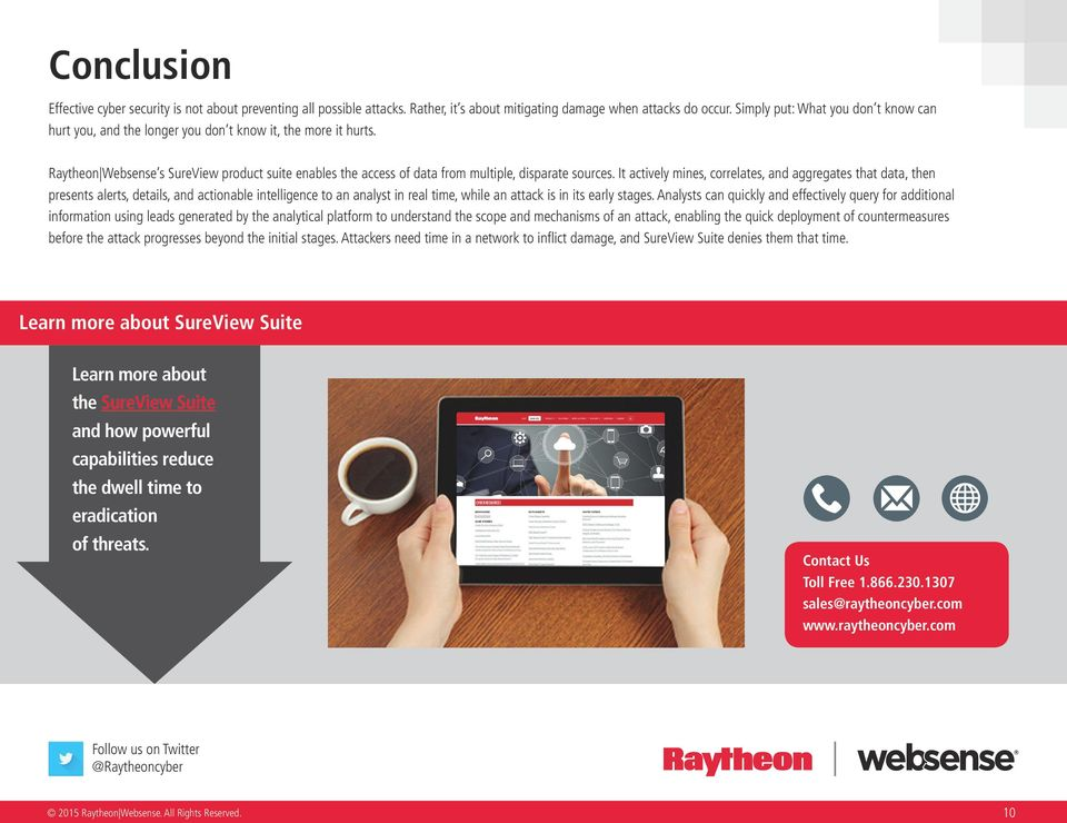 Raytheon Websense s SureView product suite enables the access of data from multiple, disparate sources.