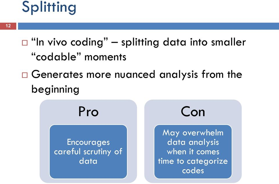 beginning Pro Encourages careful scrutiny of data Con May