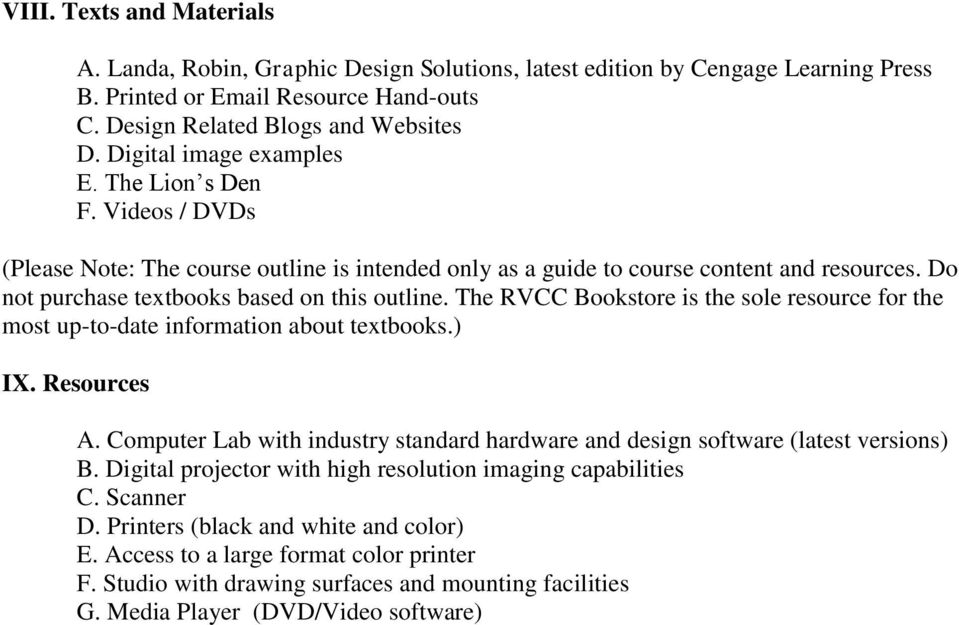 The RVCC Bookstore is the sole resource for the most up-to-date information about textbooks.) IX. Resources A. Computer Lab with industry standard hardware and design software (latest versions) B.