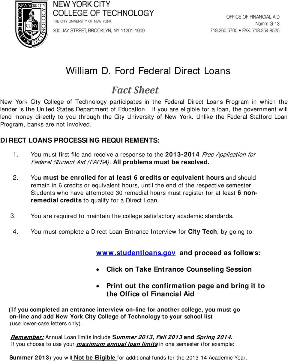 DIRECT LOANS PROCESSING REQUIREMENTS: 1. You must first file and receive a response to the 20