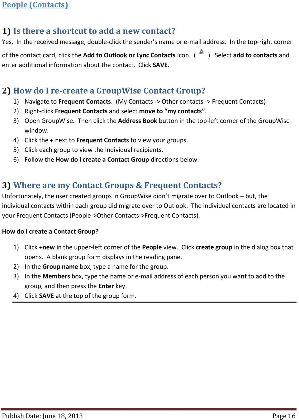 ) Select add to contacts and 2) How do I re-create a GroupWise Contact Group? 1) Navigate to Frequent Contacts.