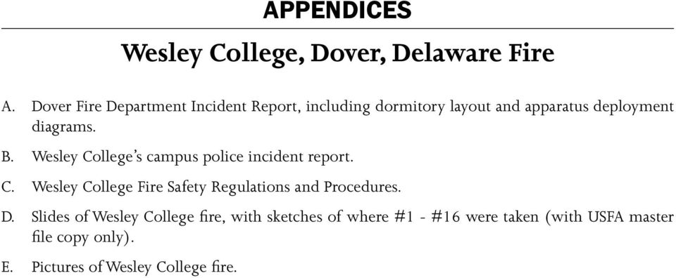 B. Wesley College s campus police incident report. C. Wesley College Fire Safety Regulations and Procedures.