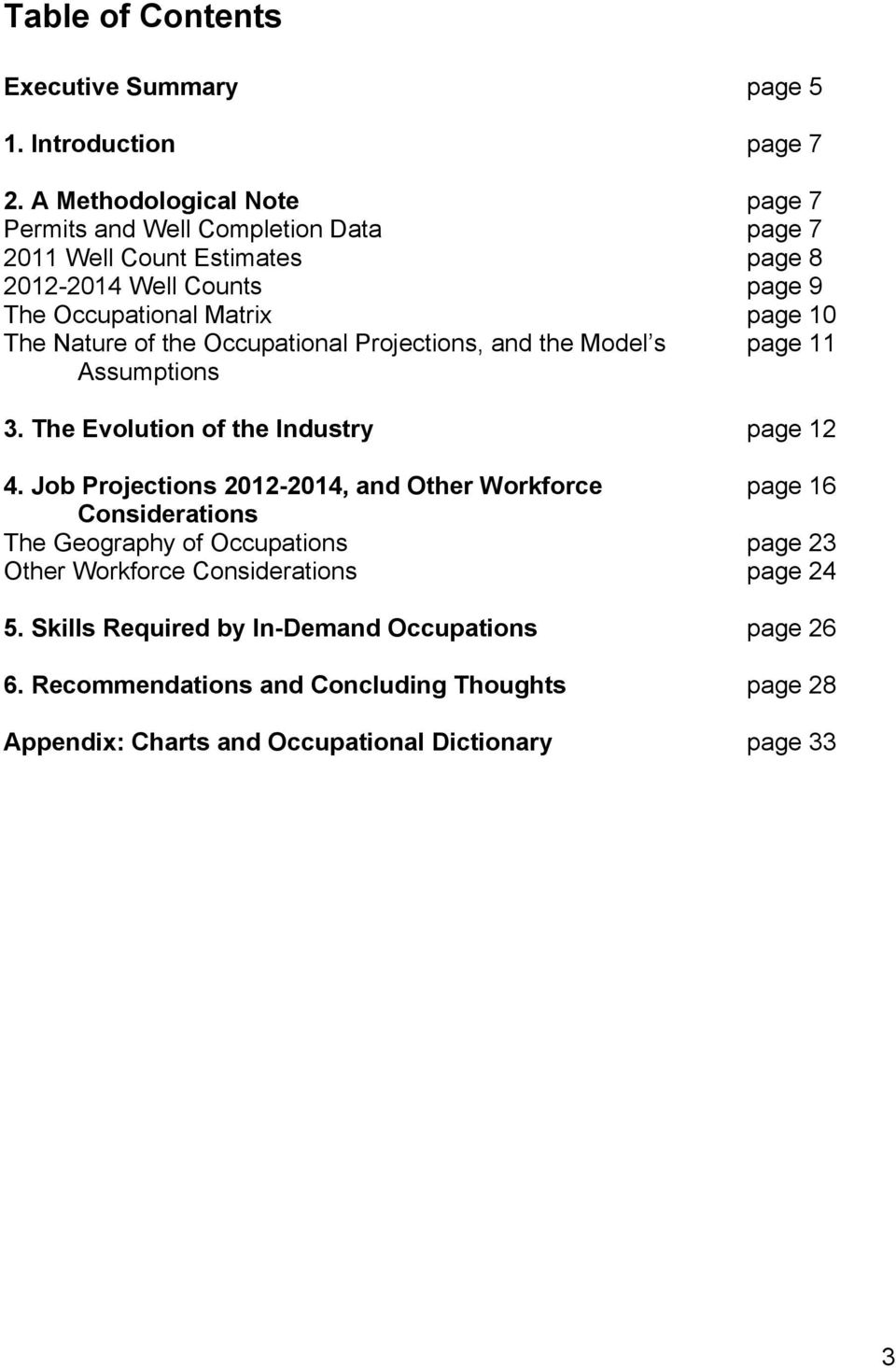 The Nature of the Occupational Projections, and the Model s page 11 Assumptions 3. The Evolution of the Industry page 12 4.