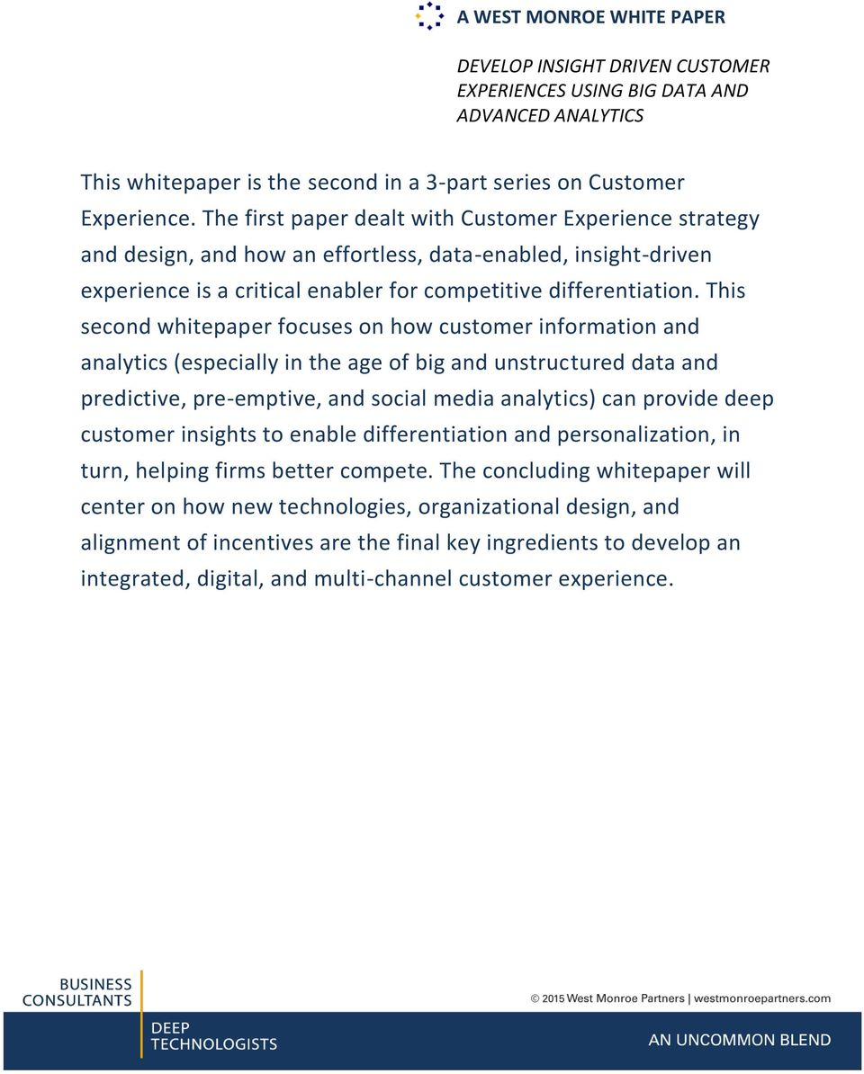 This second whitepaper focuses on how customer information and analytics (especially in the age of big and unstructured data and predictive, pre-emptive, and social media analytics) can provide