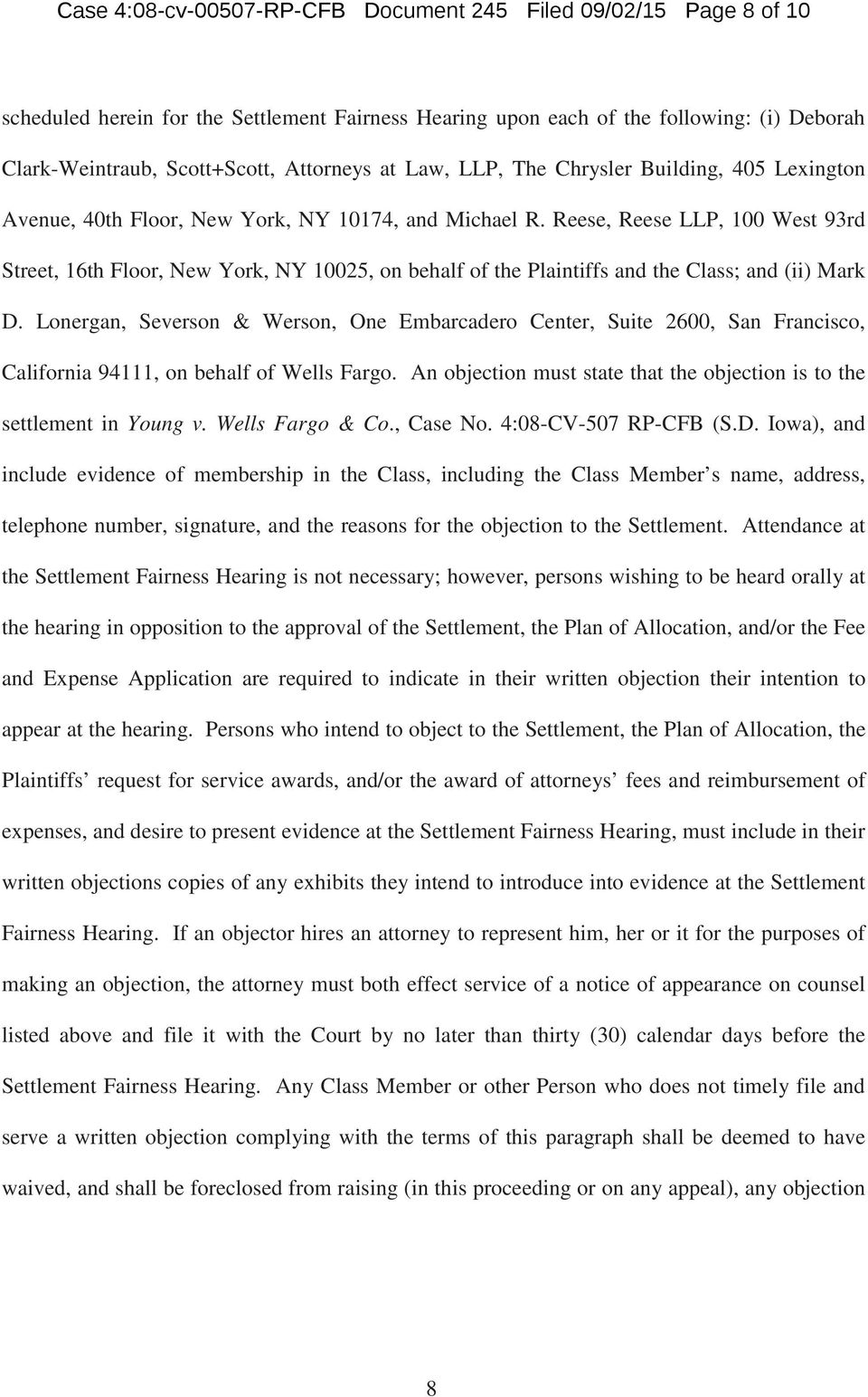 Reese, Reese LLP, 100 West 93rd Street, 16th Floor, New York, NY 10025, on behalf of the Plaintiffs and the Class; and (ii) Mark D.