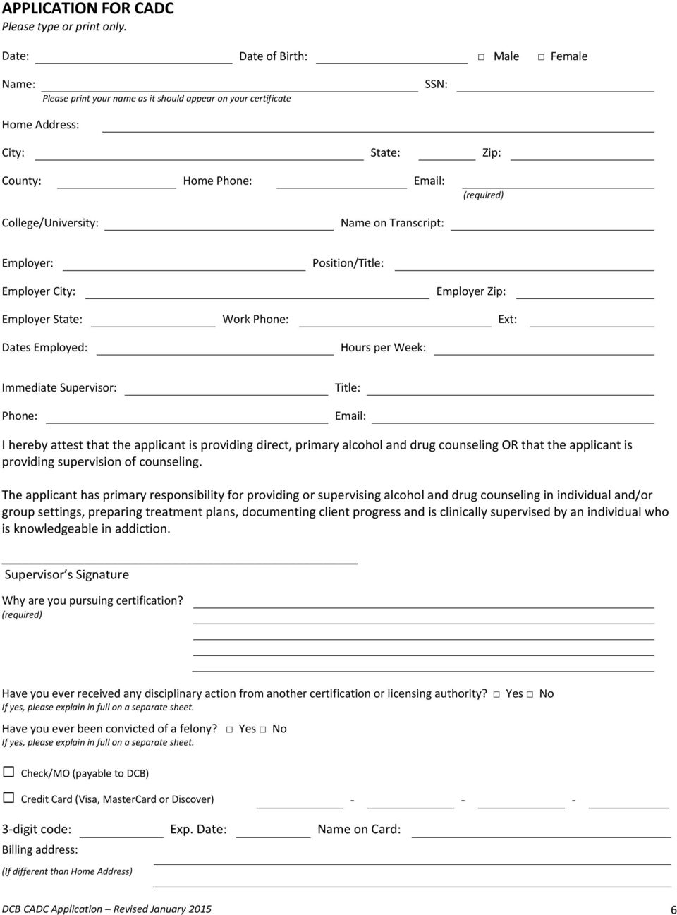 Name on Transcript: Employer: Employer City: Position/Title: Employer Zip: Employer State: Work Phone: Ext: Phone: Title: Email: I hereby attest that the applicant is providing direct, primary