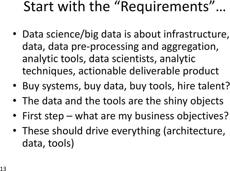 deliverable product Buy systems, buy data, buy tools, hire talent?
