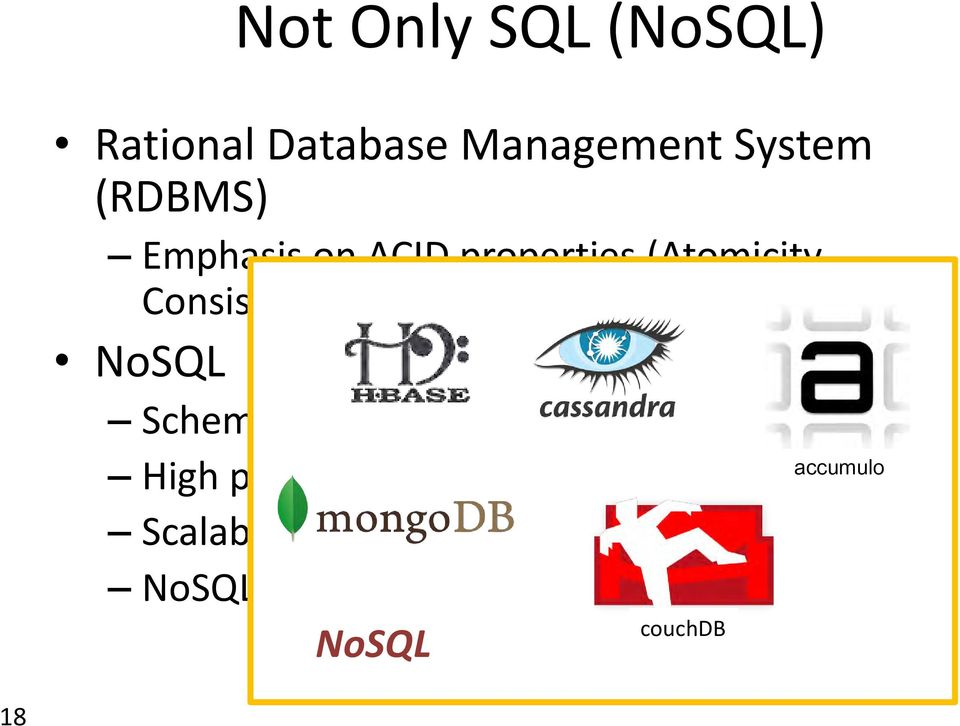 NoSQL Schema-free ( V = variety!) High performance (no joins!