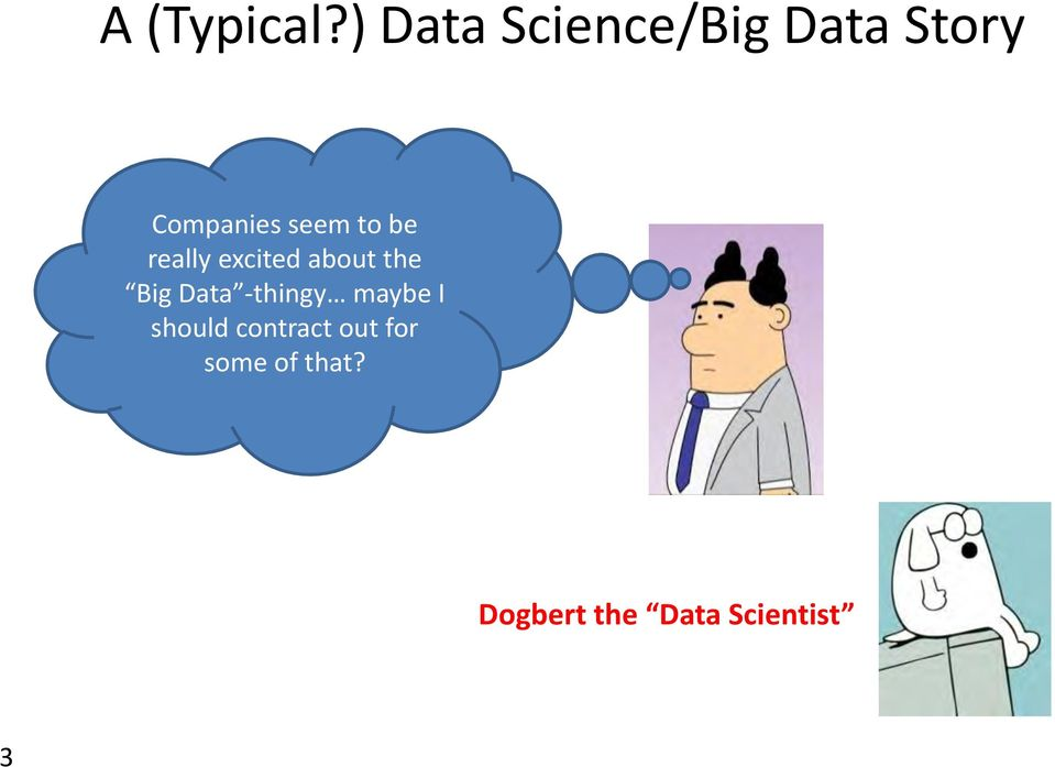 to be really excited about the Big Data