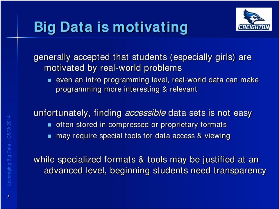 accessible data sets is not easy n often stored in compressed or proprietary formats n may require special tools for data