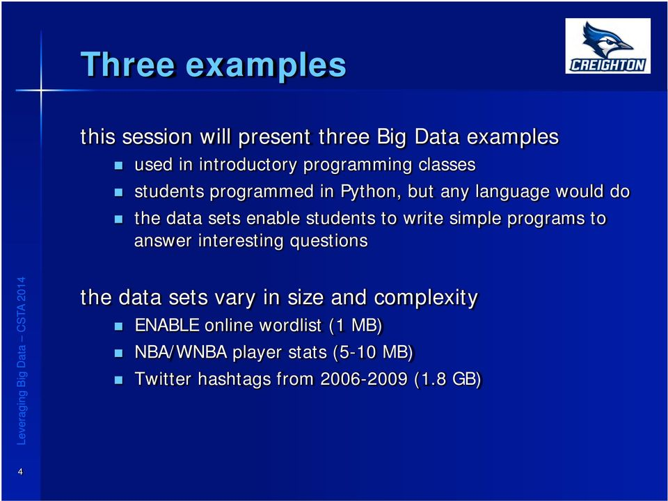 write simple programs to answer interesting questions the data sets vary in size and complexity n