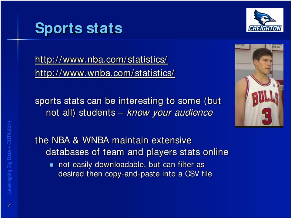 know your audience the NBA & WNBA maintain extensive databases of team and