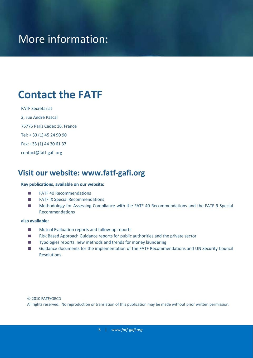 org Key publications, available on our website: also available: FATF 40 Recommendations FATF IX Special Recommendations Methodology for Assessing Compliance with the FATF 40 Recommendations and the