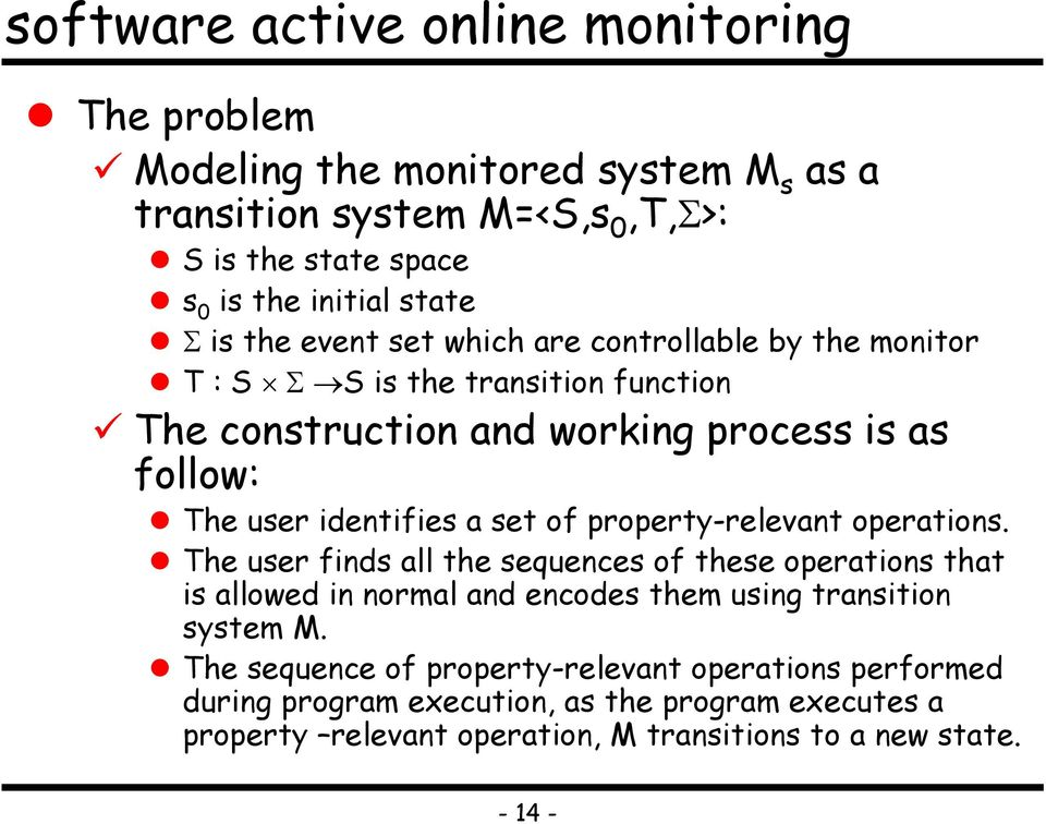 property-relevant operations. The user finds all the sequences of these operations that is allowed in normal and encodes them using transition system M.