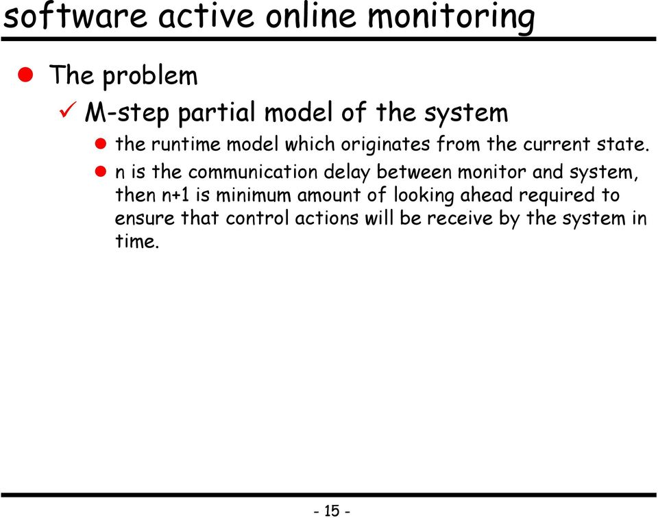 n is the communication delay between monitor and system, then n+1 is