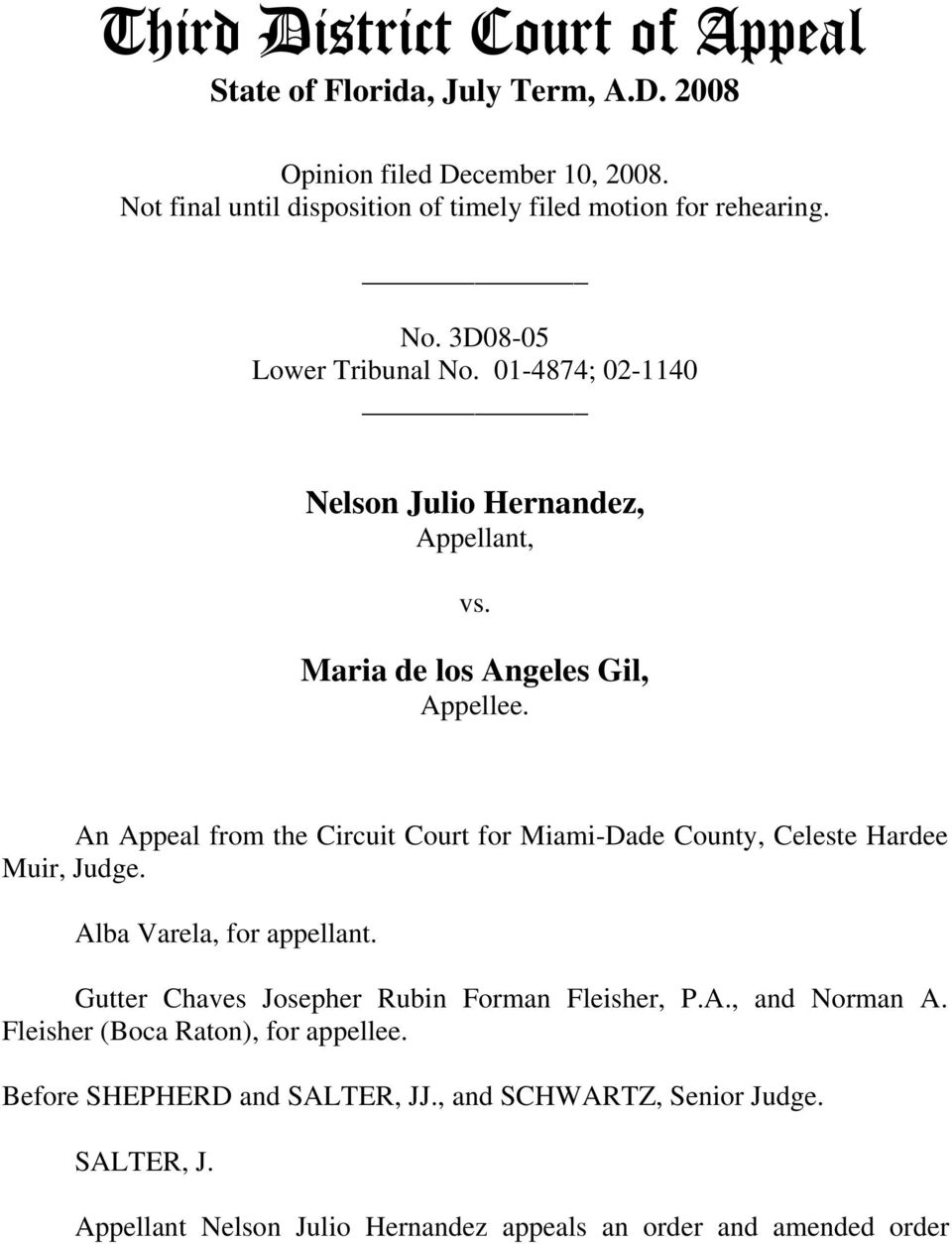 Maria de los Angeles Gil, Appellee. An Appeal from the Circuit Court for Miami-Dade County, Celeste Hardee Muir, Judge. Alba Varela, for appellant.