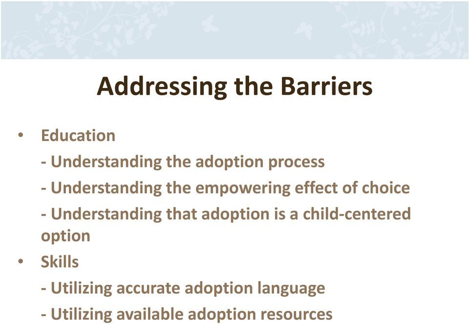 Understanding that adoption is a child centered option Skills