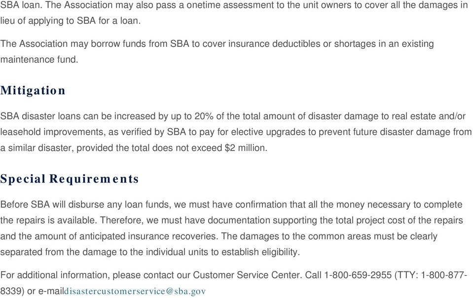 Mitigation SBA disaster loans can be increased by up to 20% of the total amount of disaster damage to real estate and/or leasehold improvements, as verified by SBA to pay for elective upgrades to