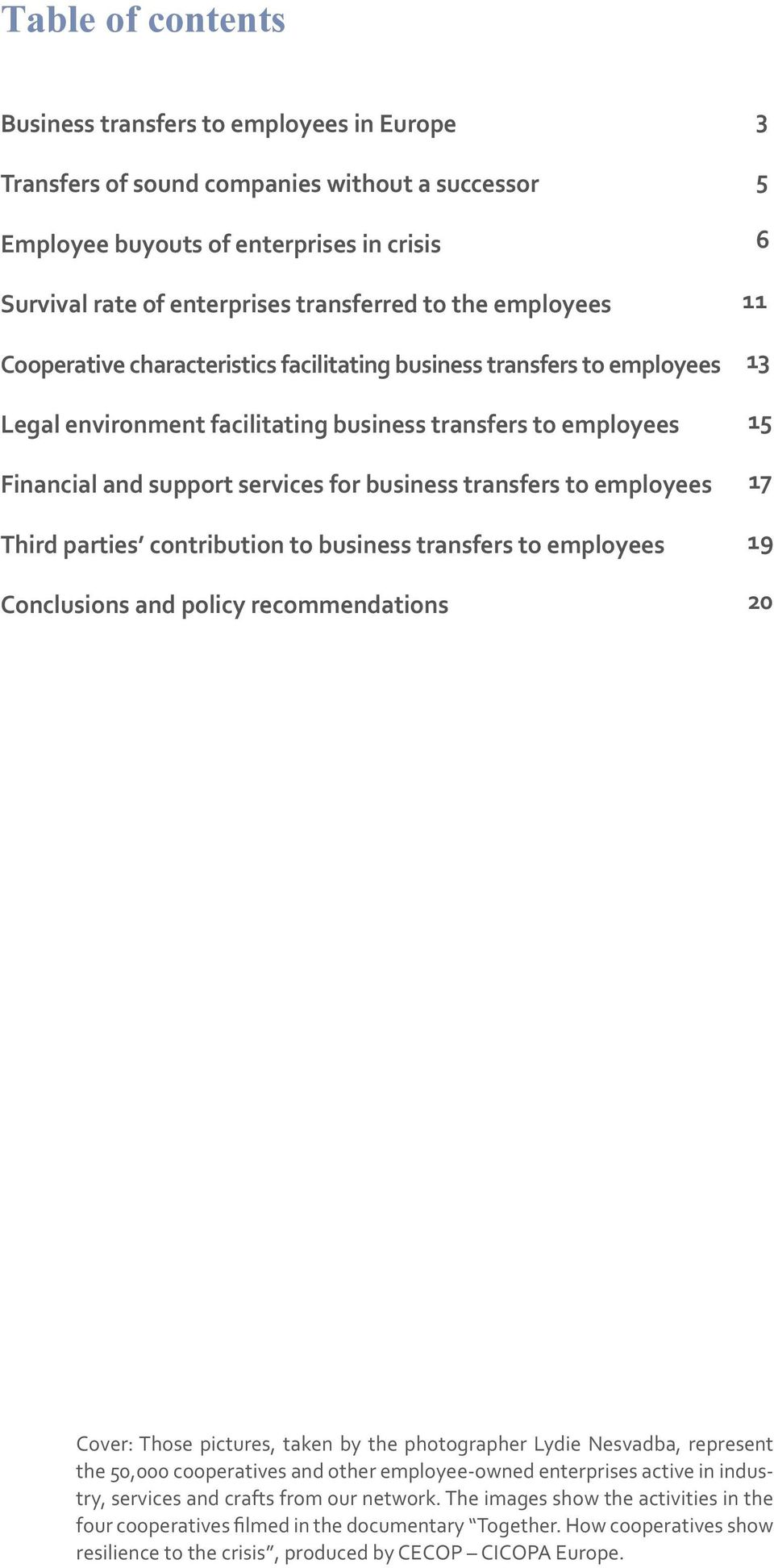 business transfers to employees 17 Third parties contribution to business transfers to employees 19 Conclusions and policy recommendations 20 Cover: Those pictures, taken by the photographer Lydie