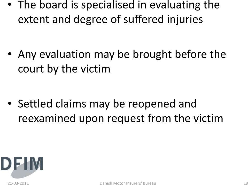 by the victim i Settled claims may be reopened and reexamined upon