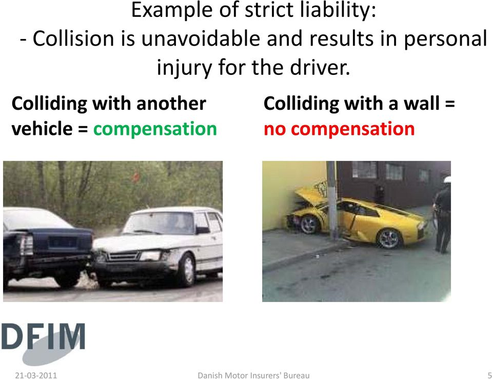 Colliding with another vehicle = compensation Colliding