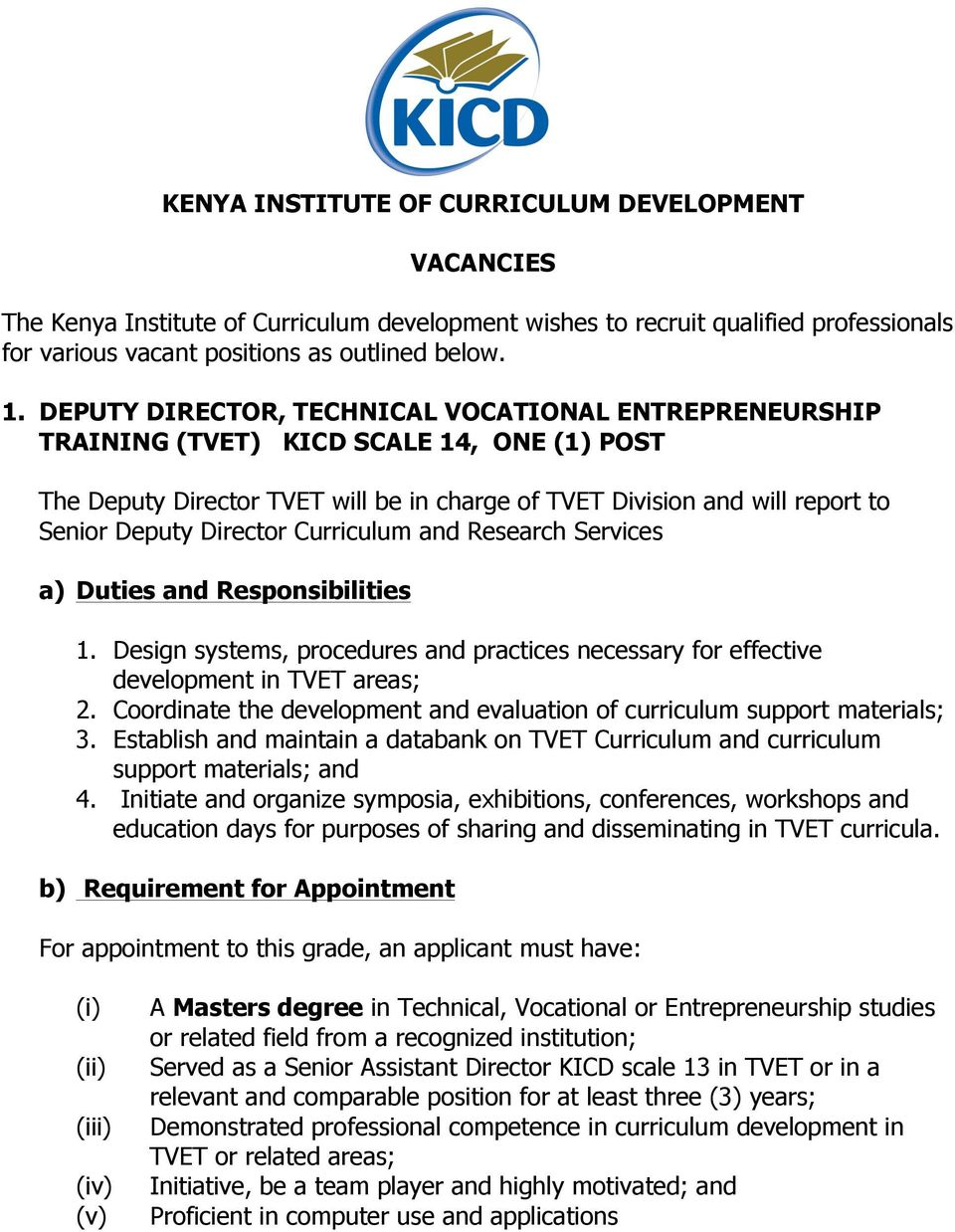 Director Curriculum and Research Services 1. Design systems, procedures and practices necessary for effective development in TVET areas; 2.