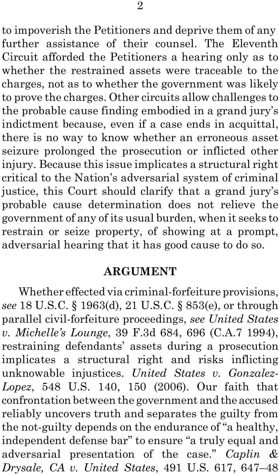 Other circuits allow challenges to the probable cause finding embodied in a grand jury s indictment because, even if a case ends in acquittal, there is no way to know whether an erroneous asset