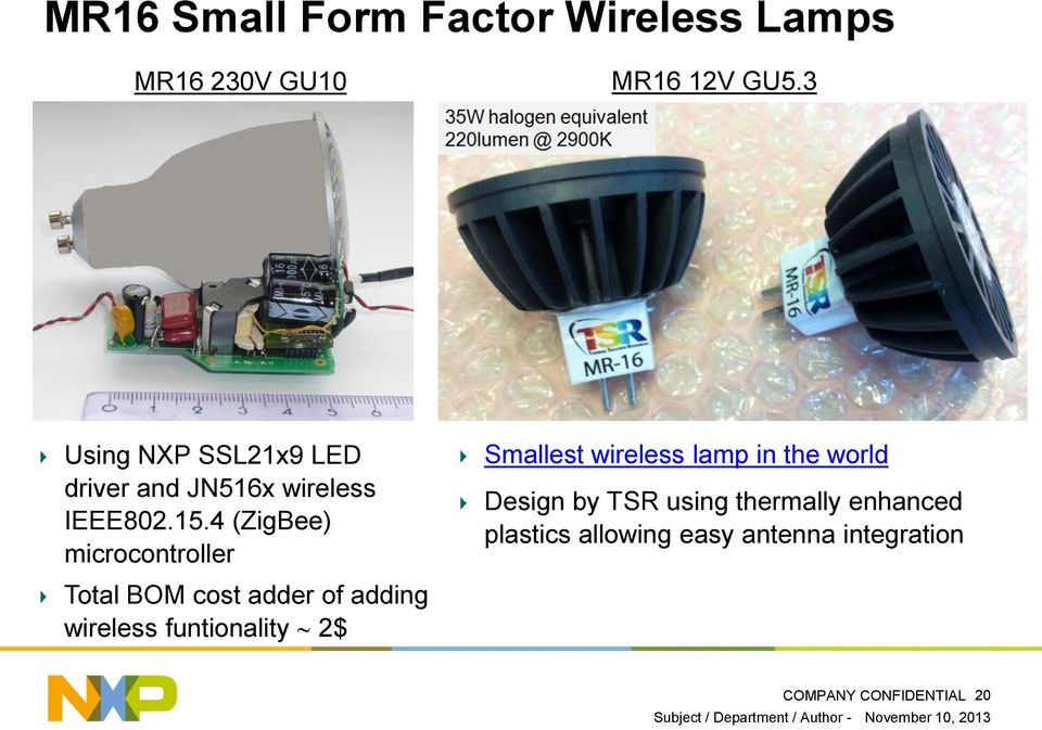 4 (ZigBee) microcontroller Total BOM cost adder of adding wireless funtionality 2$ Smallest wireless