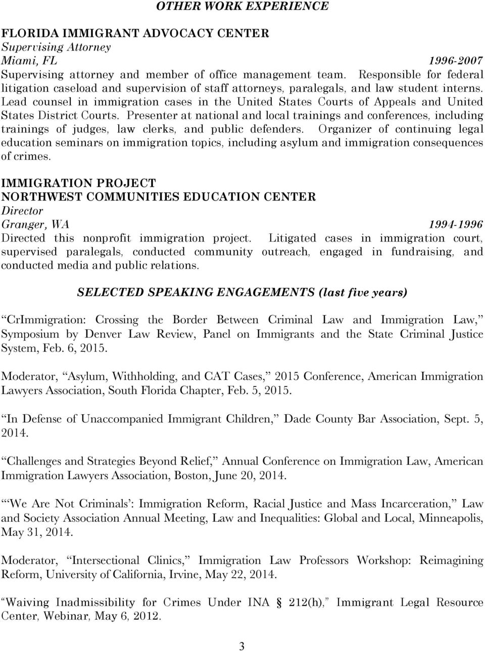 Lead counsel in immigration cases in the United States Courts of Appeals and United States District Courts.