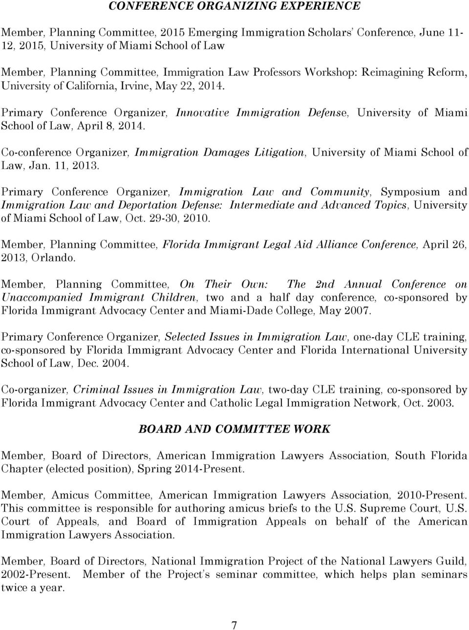 Primary Conference Organizer, Innovative Immigration Defense, University of Miami School of Law, April 8, 2014.