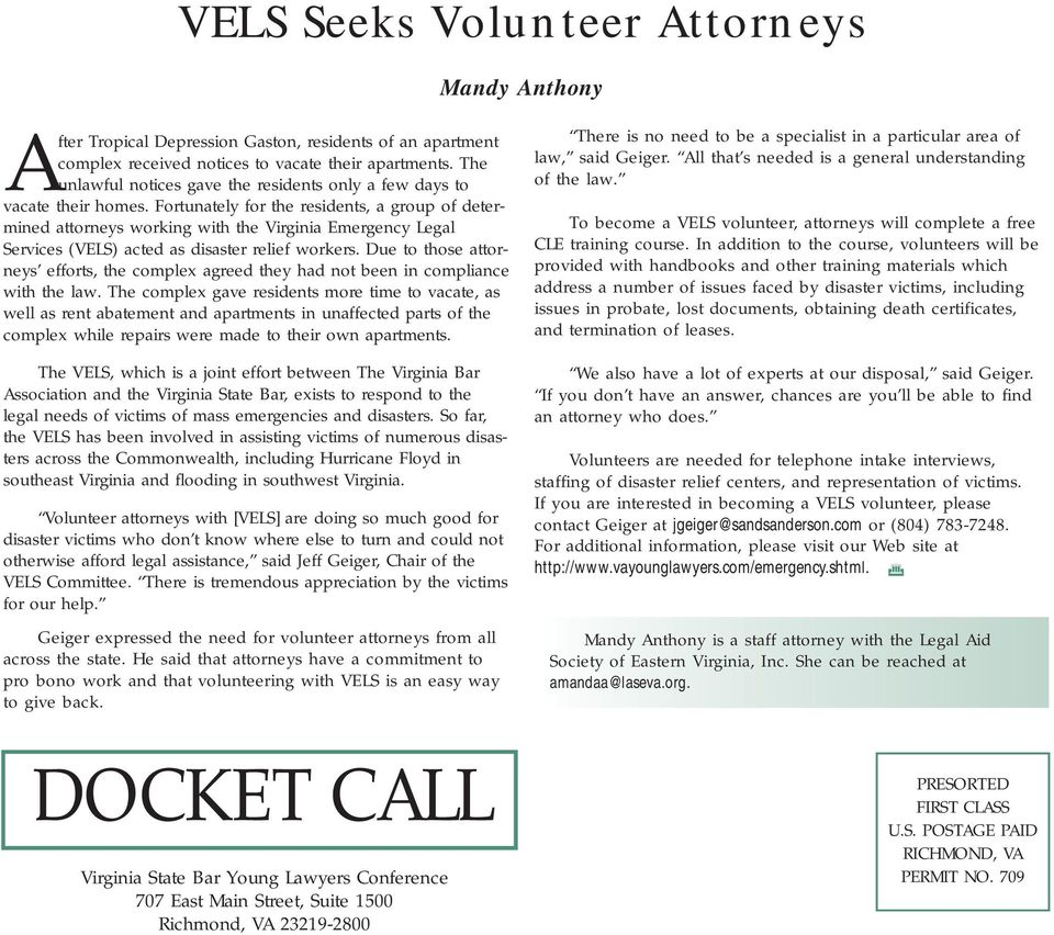 Fortunately for the residents, a group of determined attorneys working with the Virginia Emergency Legal Services (VELS) acted as disaster relief workers.