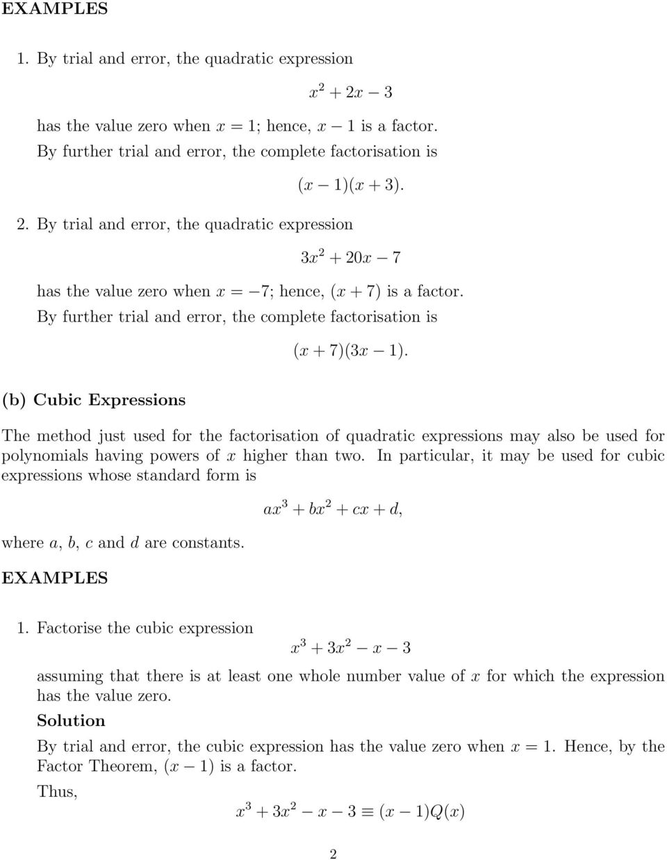 (b) Cubic Expressions The method just used for the factorisation of quadratic expressions may also be used for polynomials having powers of x higher than two.