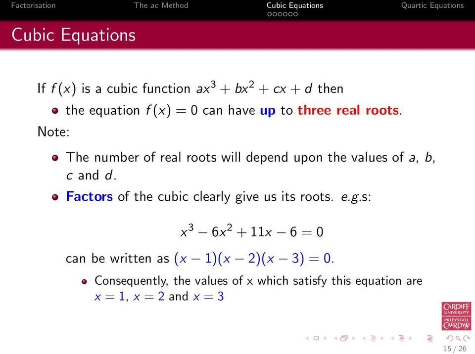 The number of real roots will depend upon the values of a, b, c and d.