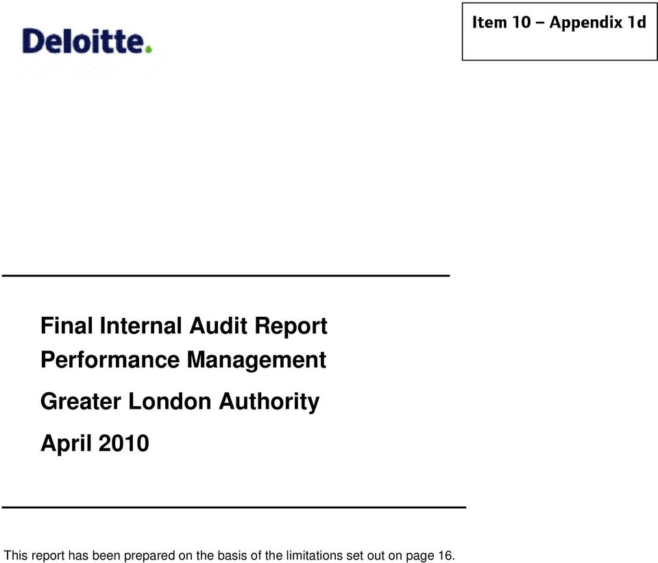 Authority April 2010 This report has been
