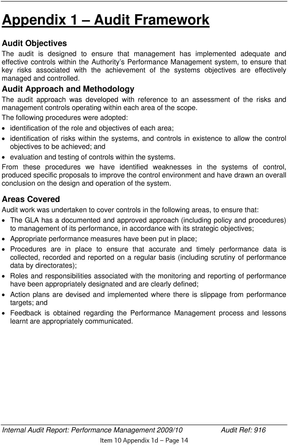 Audit Approach and Methodology The audit approach was developed with reference to an assessment of the risks and management controls operating within each area of the scope.