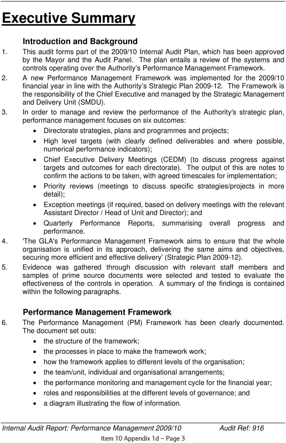 A new Performance Management Framework was implemented for the 2009/10 financial year in line with the Authority s Strategic Plan 2009-12.