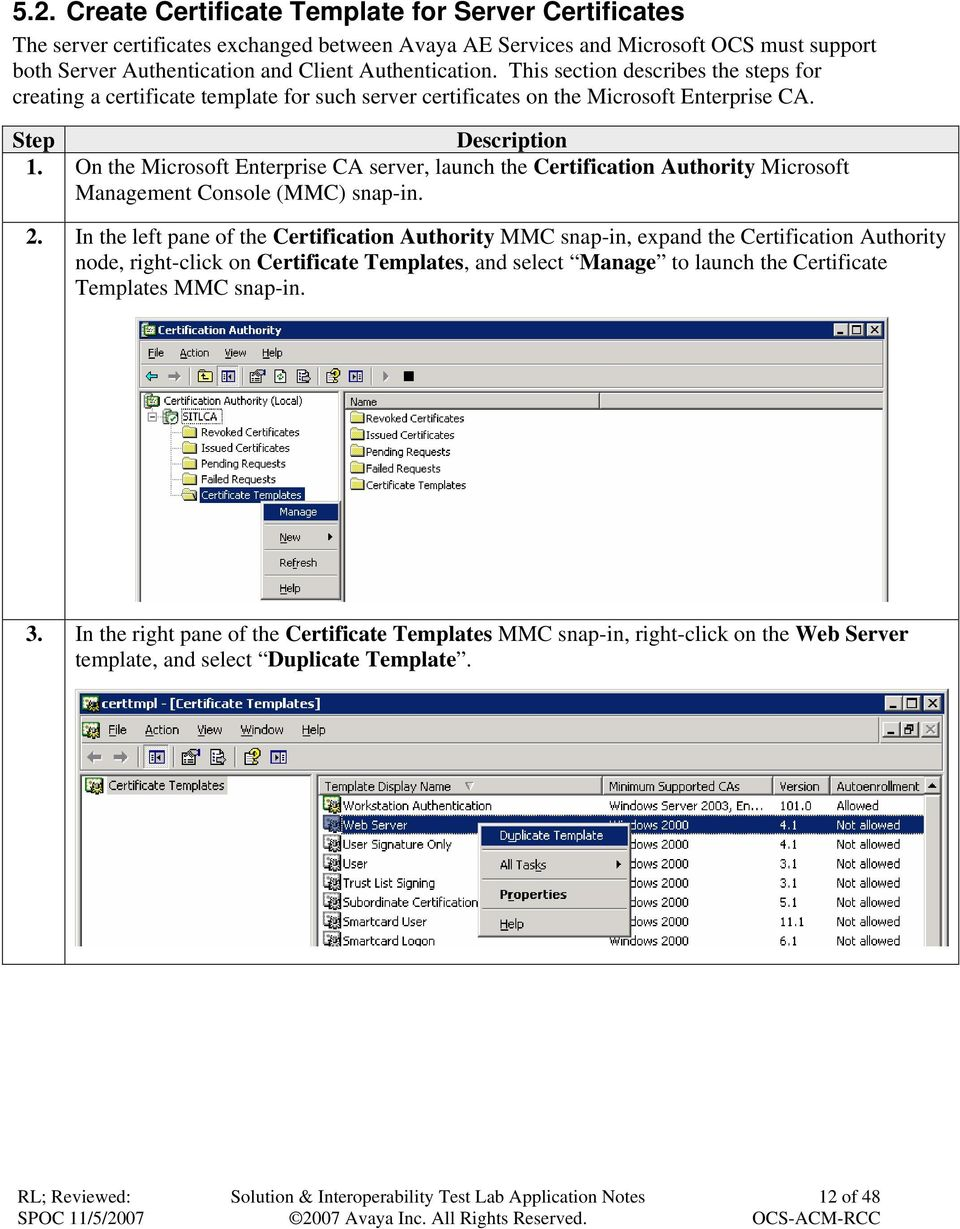 On the Microsoft Enterprise CA server, launch the Certification Authority Microsoft Management Console (MMC) snap-in. 2.