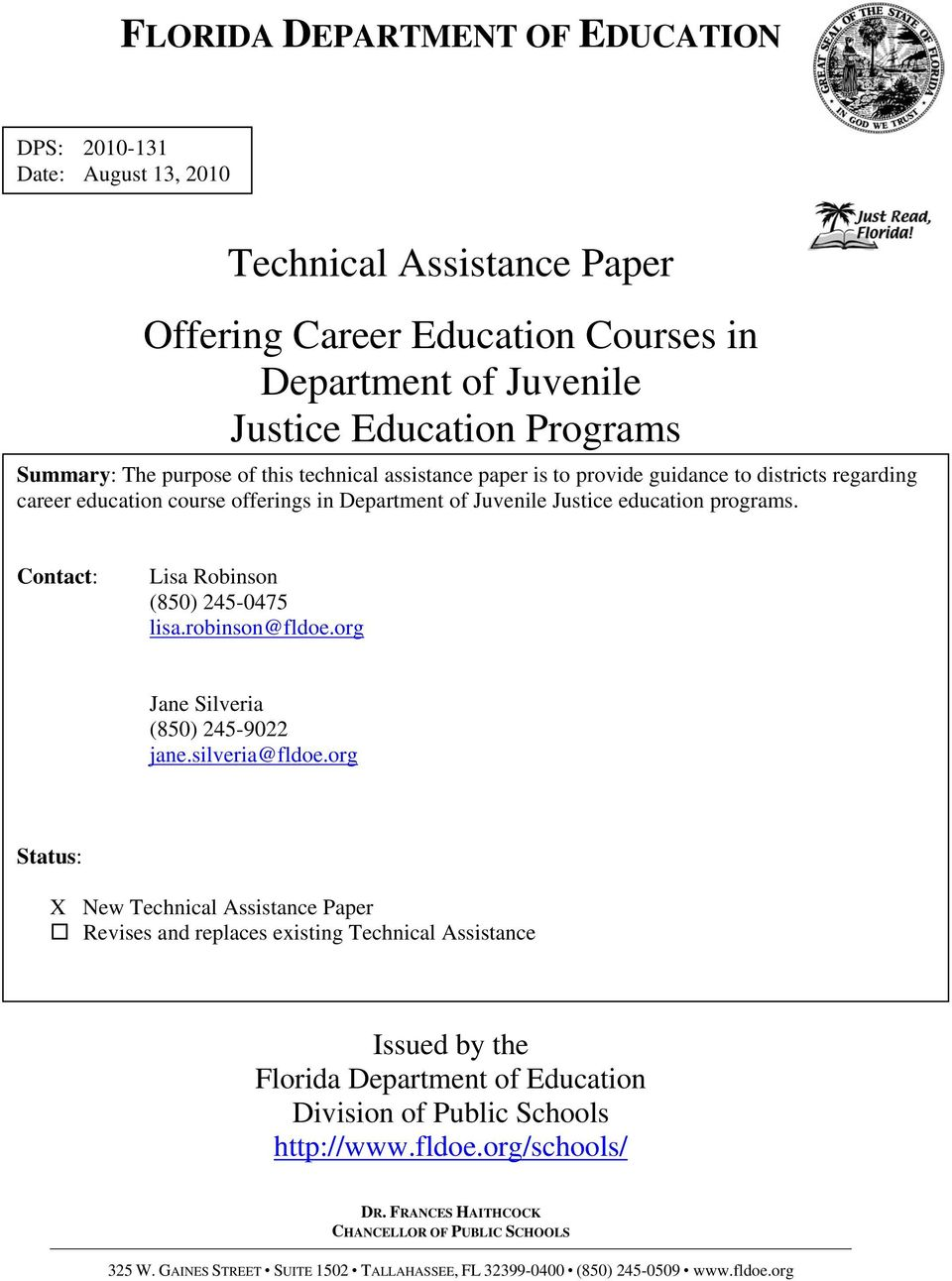 paper is to provide guidance to districts regarding career education course offerings in Department of Juvenile Justice education programs. Contact: Lisa Robinson (850) 245-0475 lisa.robinson@fldoe.
