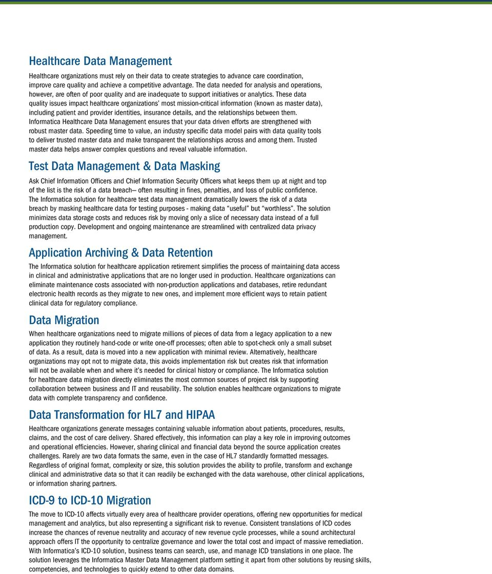 These data quality issues impact healthcare organizations most mission-critical information (known as master data), including patient and provider identities, insurance details, and the relationships
