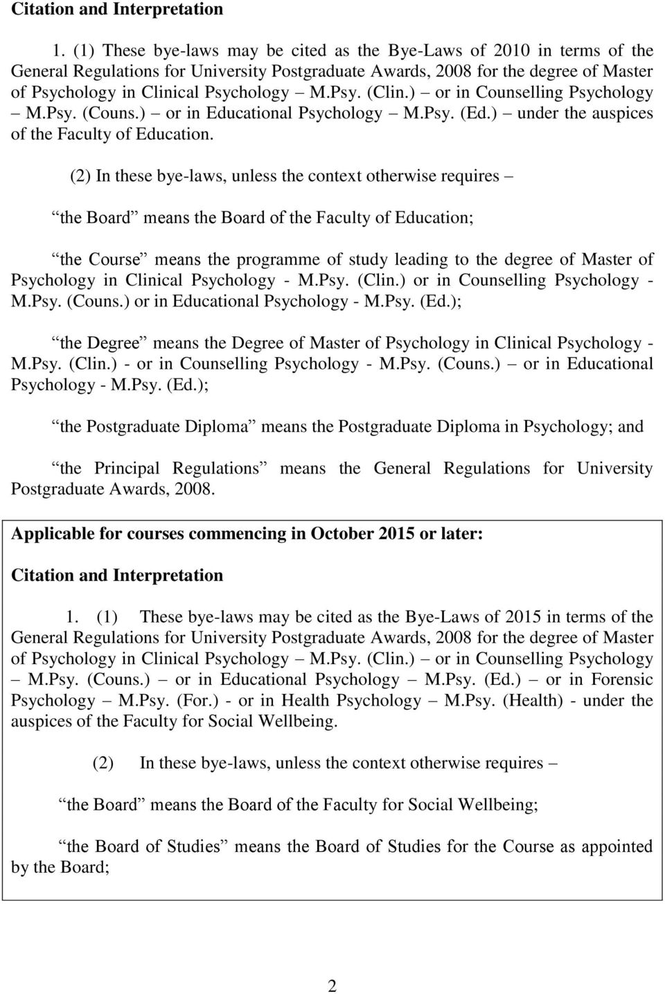 Psy. (Clin.) or in Counselling Psychology M.Psy. (Couns.) or in Educational Psychology M.Psy. (Ed.) under the auspices of the Faculty of Education.