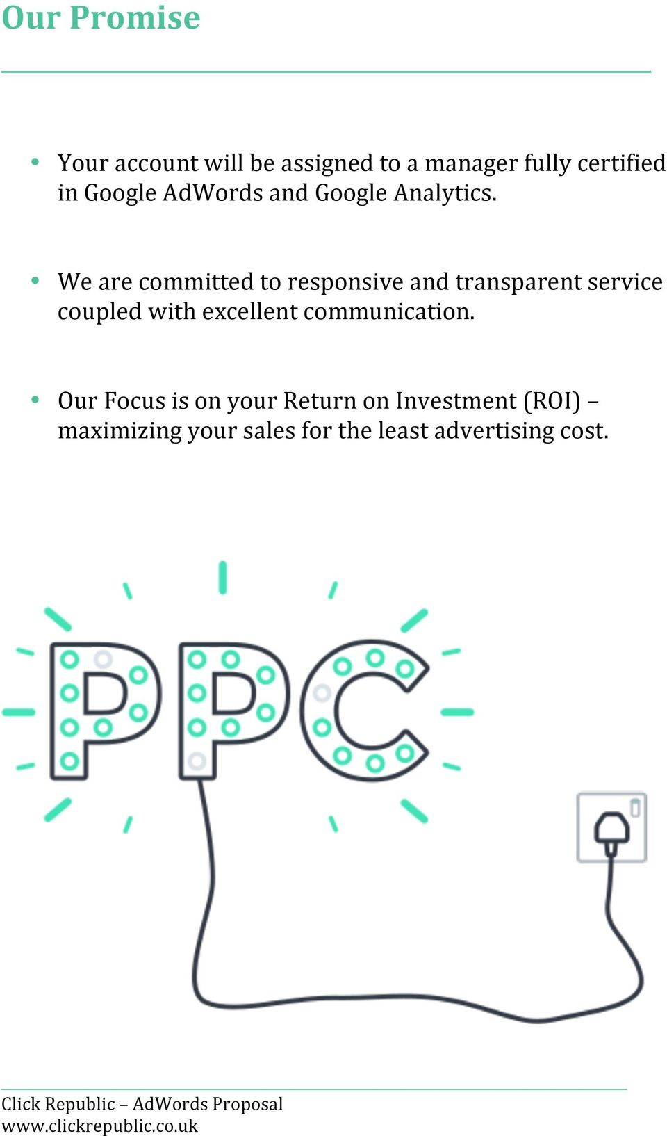We are committed to responsive and transparent service coupled with