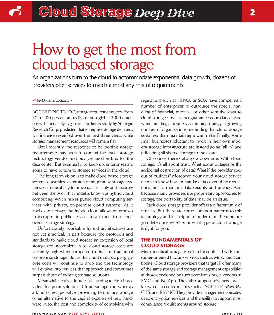 predicted that enterprise storage demands will increase sevenfold over the next three years, while storage management resources will remain flat.