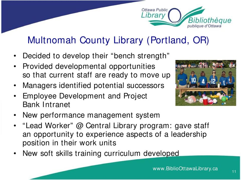 Development and Project Bank Intranet New performance management system Lead Worker @ Central Library program: gave