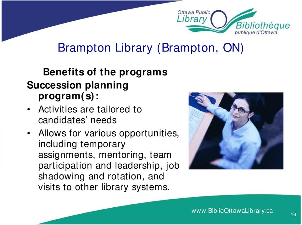 opportunities, including temporary assignments, mentoring, team participation