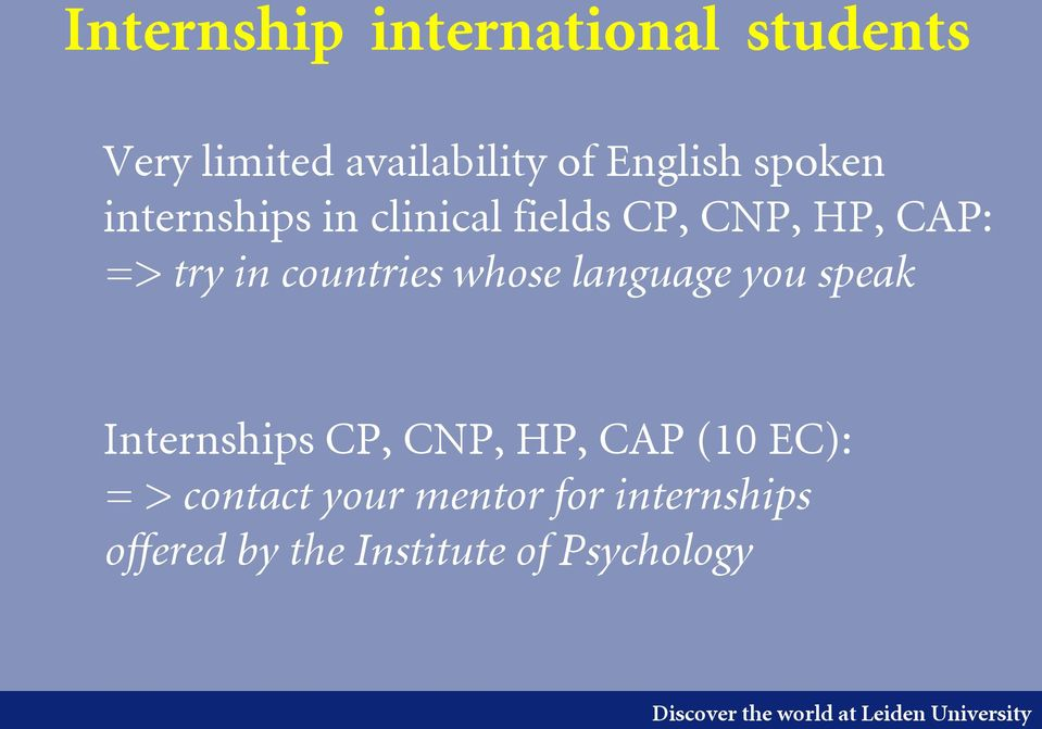 countries whose language you speak Internships CP, CNP, HP, CAP (10