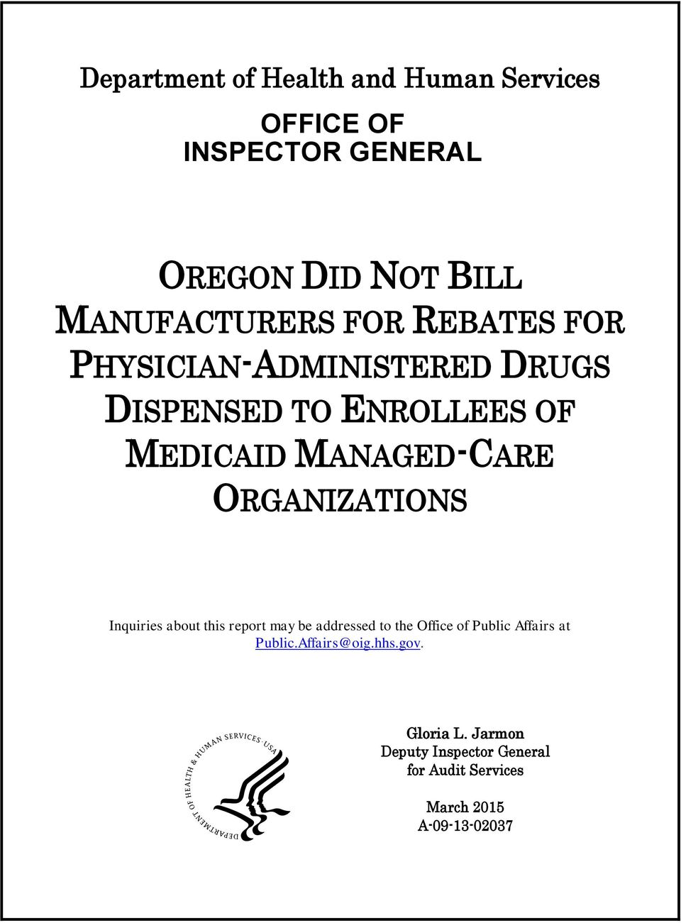 MANAGED-CARE ORGANIZATIONS Inquiries about this report may be addressed to the Office of Public