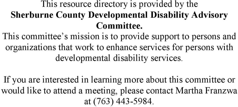 This committee s mission is to provide support to persons and organizations that work to enhance